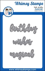 Word Die Set - Birthday Wishes and Magical